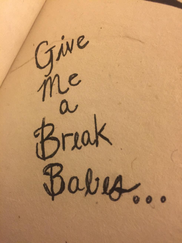Give Me A Break Babes